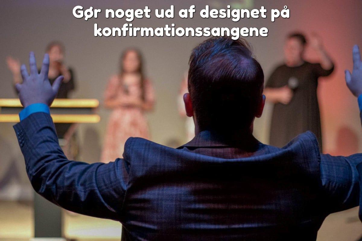 Gør noget ud af designet på konfirmationssangene